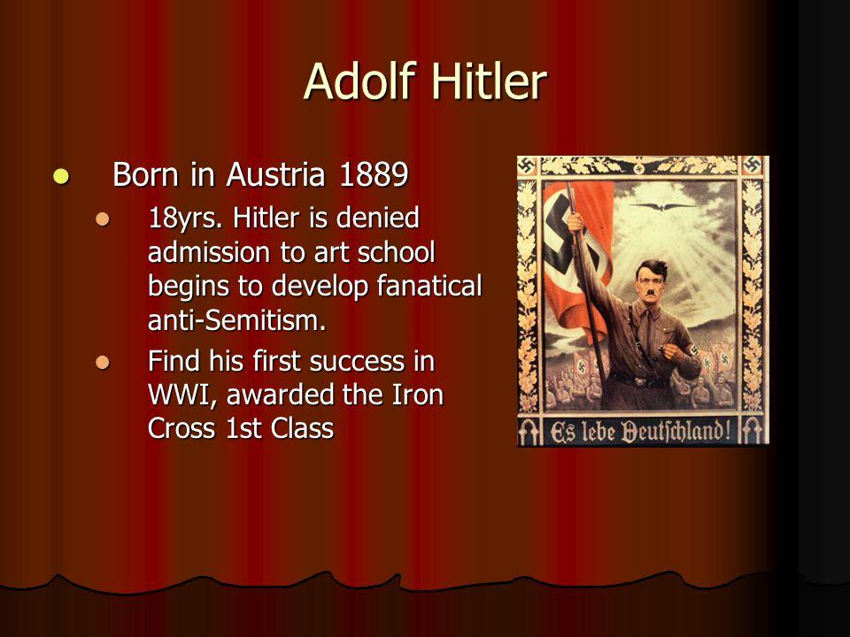 Adolf Hitler Born in Austria 1889 Born in Austria 1889 18yrs.