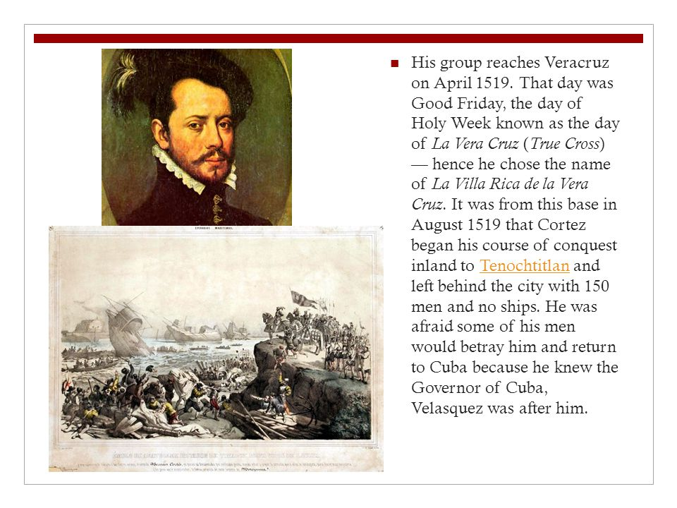 His group reaches Veracruz on April 1519.