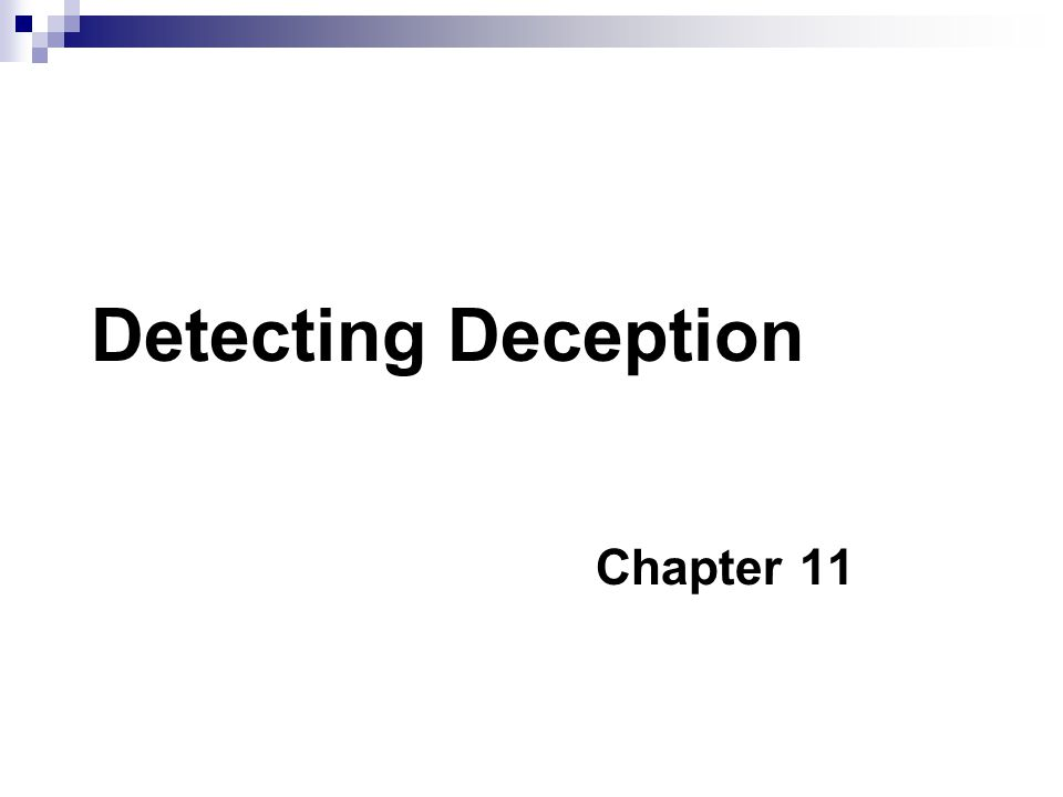 Detecting Deception Chapter 11
