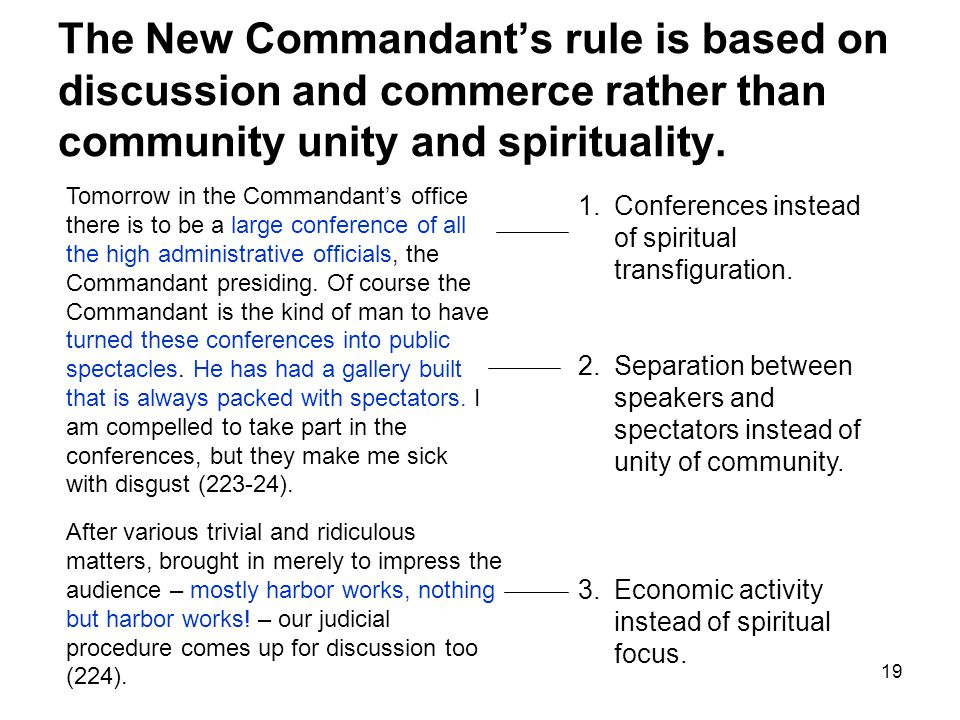 19 The New Commandant's rule is based on discussion and commerce rather than community unity and spirituality.