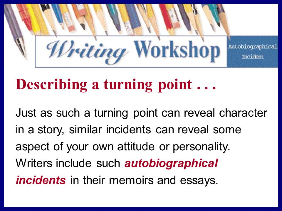 Writing Your Autobiographical Incident 4343 Editing and Proofreading TARGET SKILL PUNCTUATING CLAUSES Your incident will have more impact if you vary the sentences you use to tell about it.