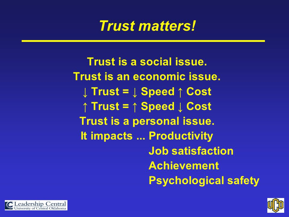 Trust matters. Trust is a social issue. Trust is an economic issue.