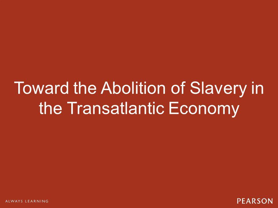 Toward the Abolition of Slavery in the Transatlantic Economy