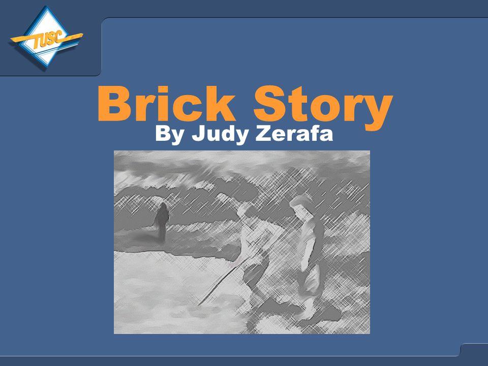 Brick Story By Judy Zerafa