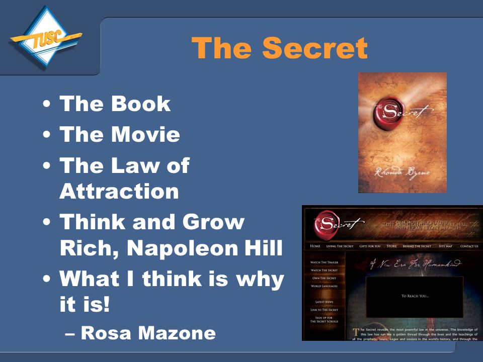 The Secret The Book The Movie The Law of Attraction Think and Grow Rich, Napoleon Hill What I think is why it is.