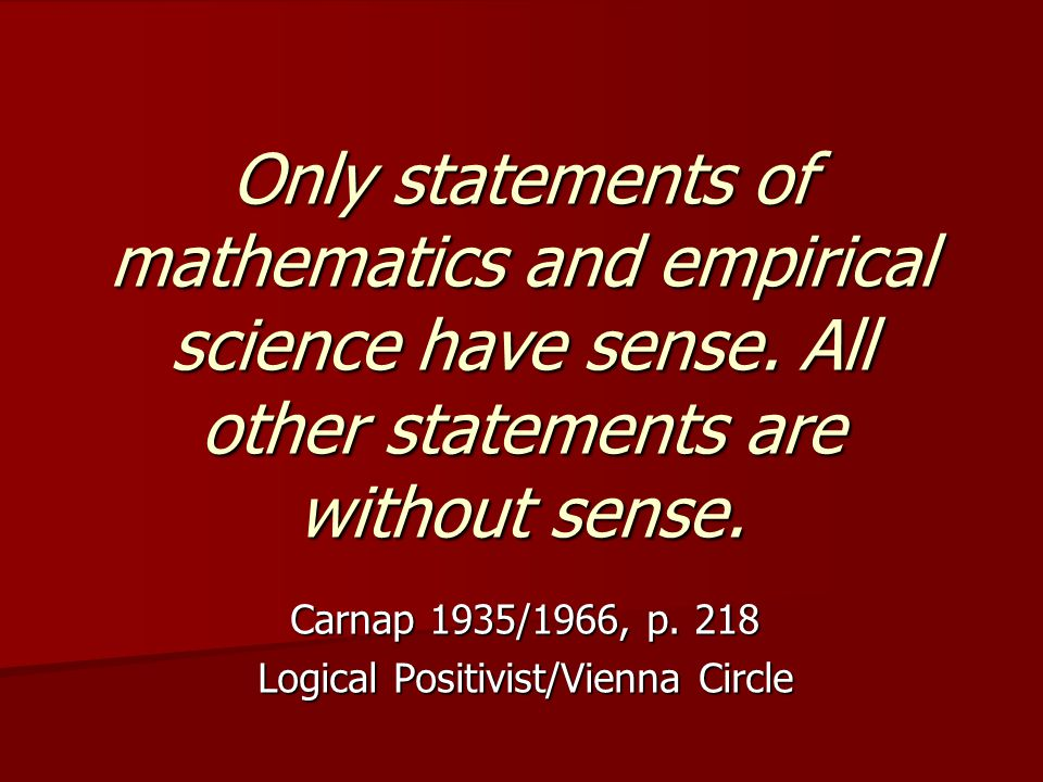 Only statements of mathematics and empirical science have sense.