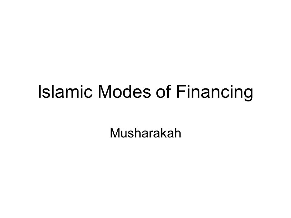 Islamic Modes of Financing Musharakah