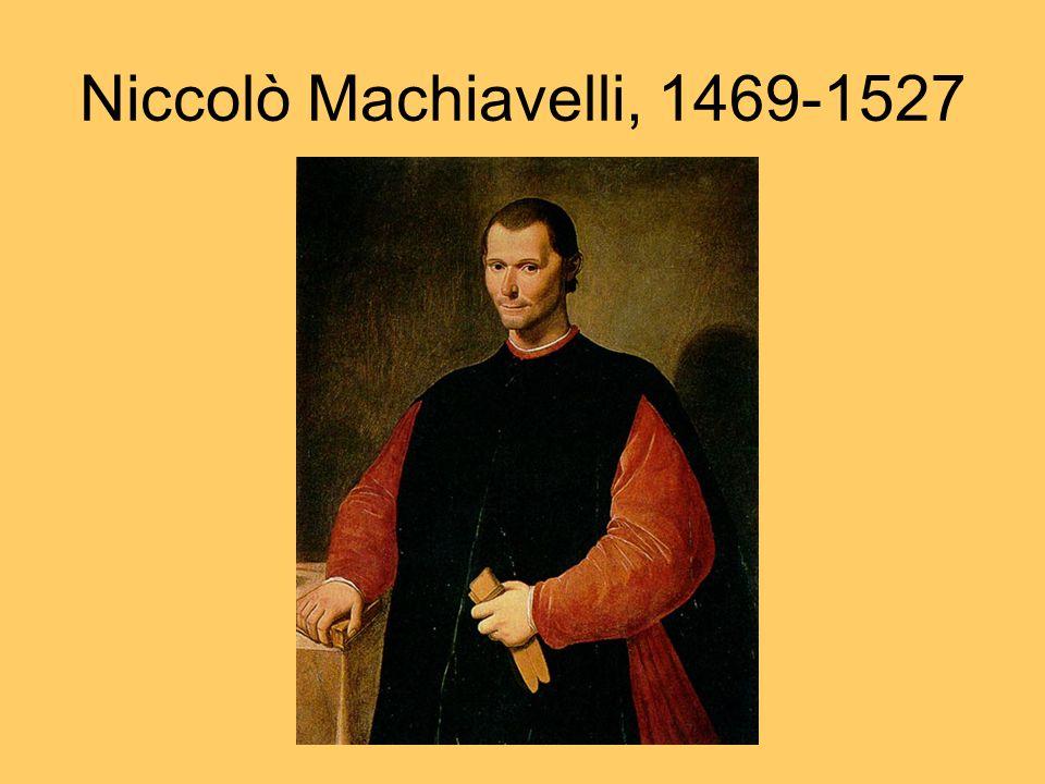 Niccolò Machiavelli, 1469-1527