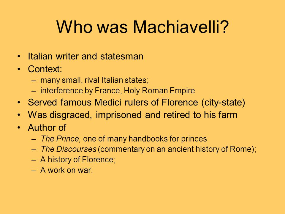 Who was Machiavelli.