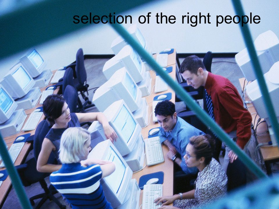 selection of the right people