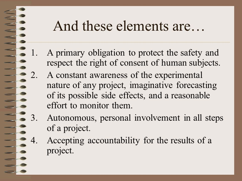 Fundamentals of Engineering Design by Barry Hyman Four elements of morally responsible engineering behavior can be derived from the vision of engineering as a social experiment