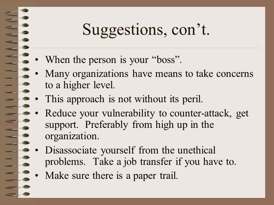 Suggestions Make sure you have done your homework. Be sure your position is technically correct, credible, and well documented. Your approach should b