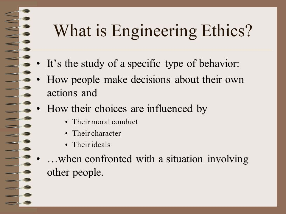 Engineering Ethics Wentworth Institute of Technology Elec163 Electronic Design I Professor Tim Johnson