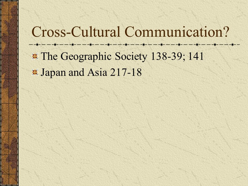 Cross-Cultural Communication The Geographic Society 138-39; 141 Japan and Asia 217-18
