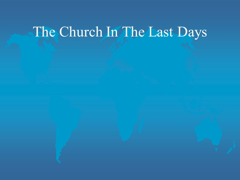 The Church In The Last Days