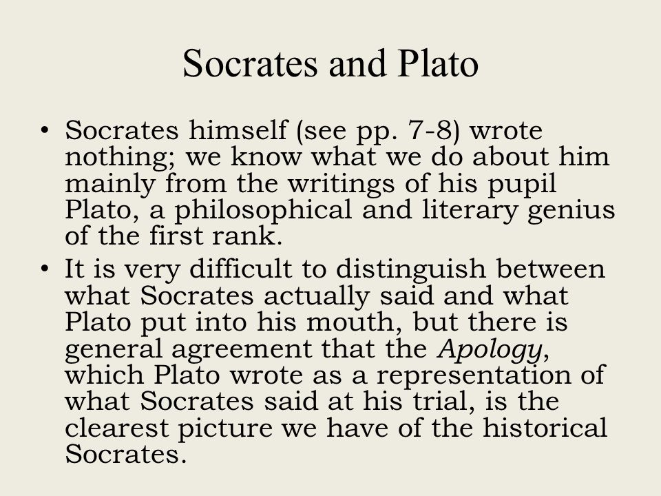 Socrates and Plato Socrates himself (see pp.
