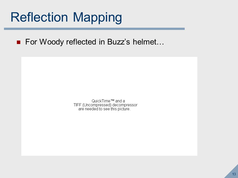 13 Reflection Mapping For Woody reflected in Buzz's helmet…