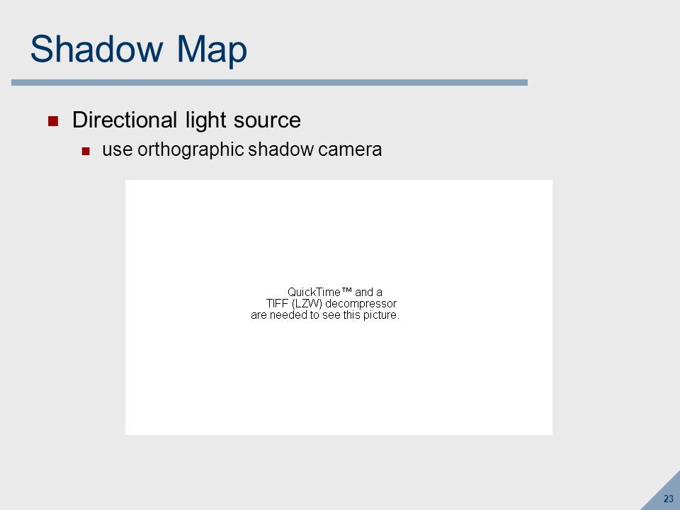 23 Shadow Map Directional light source use orthographic shadow camera
