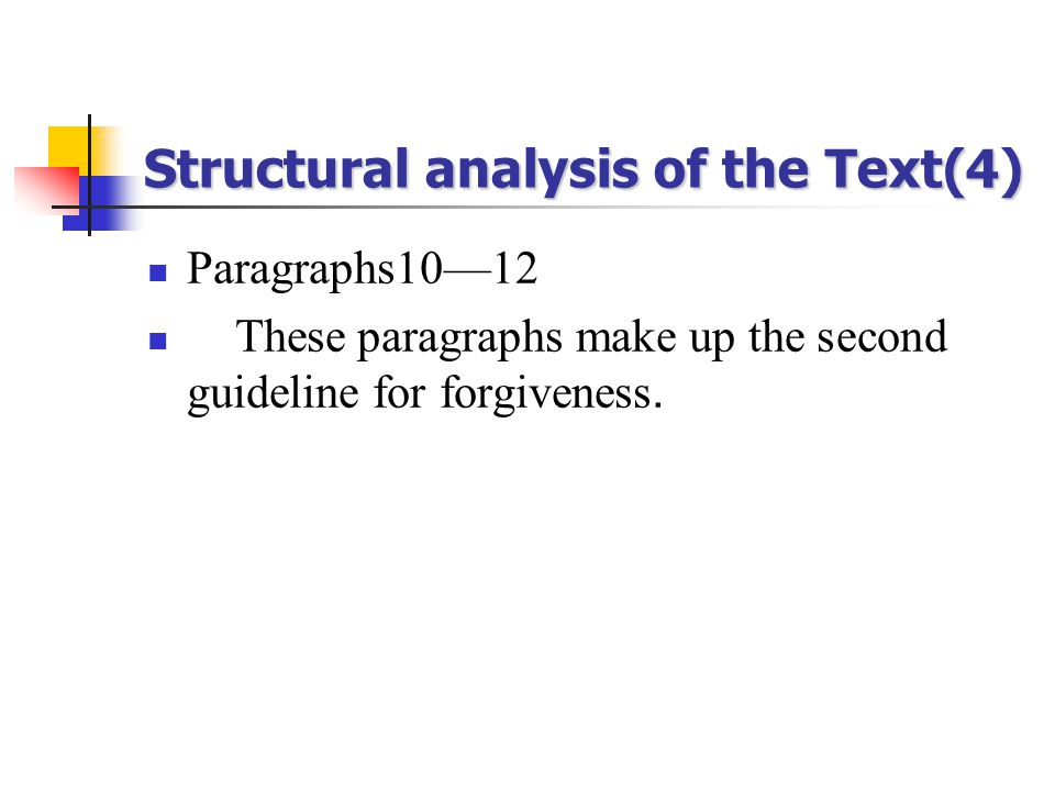 Structural analysis of the Text(4) Paragraphs10—12 These paragraphs make up the second guideline for forgiveness.