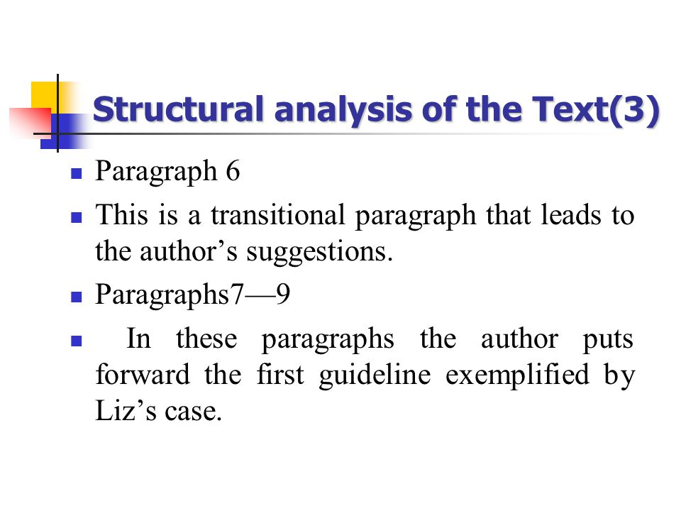 Structural analysis of the Text(3) Paragraph 6 This is a transitional paragraph that leads to the author's suggestions.