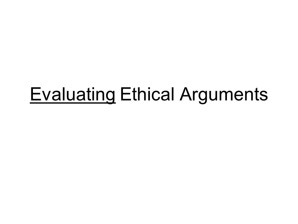 Evaluating Ethical Arguments
