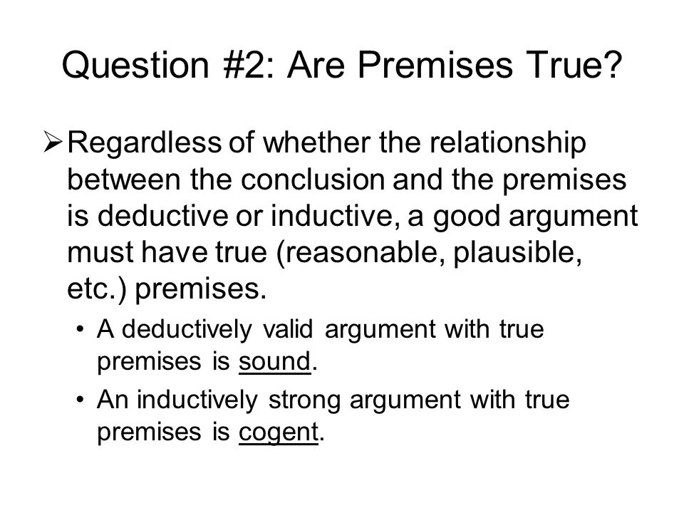 Question #2: Are Premises True.