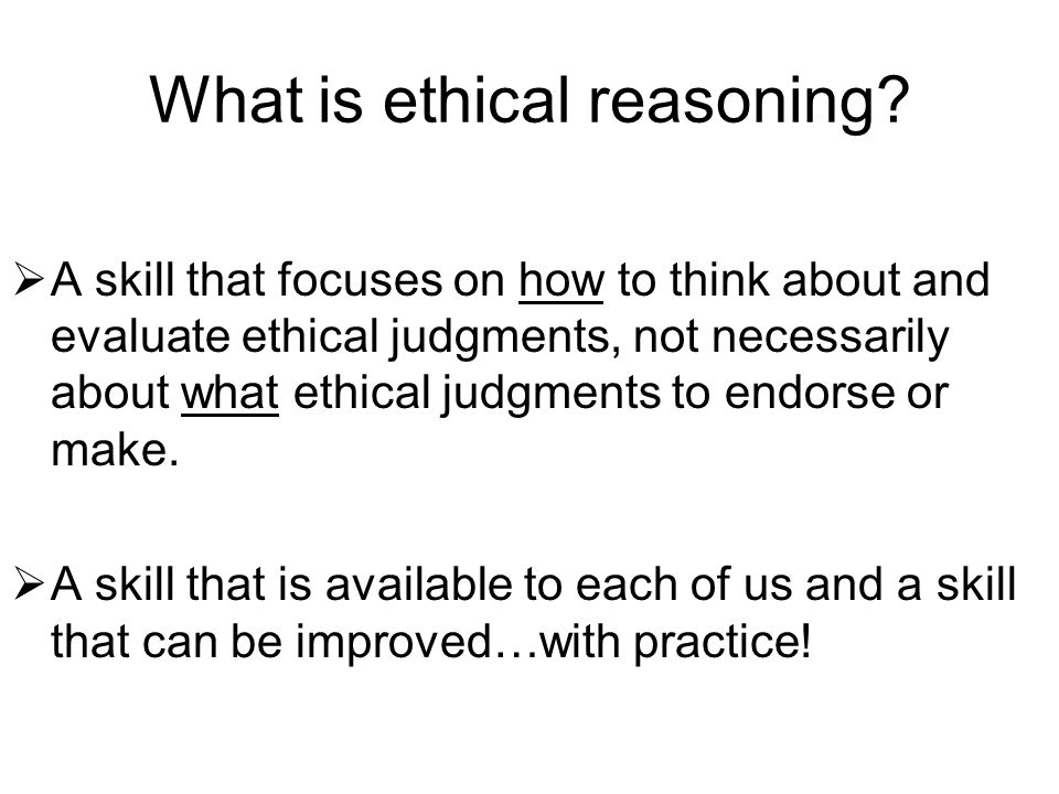 What is ethical reasoning.