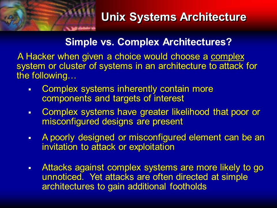 Unix Systems Architecture Simple vs. Complex Architectures.