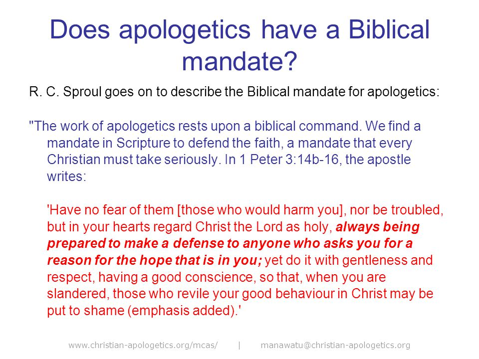 www.christian-apologetics.org/mcas/ | manawatu@christian-apologetics.org Does apologetics have a Biblical mandate.