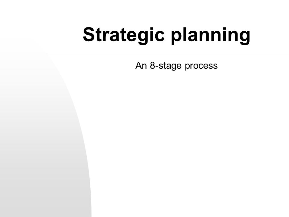 Strategic planning An 8-stage process