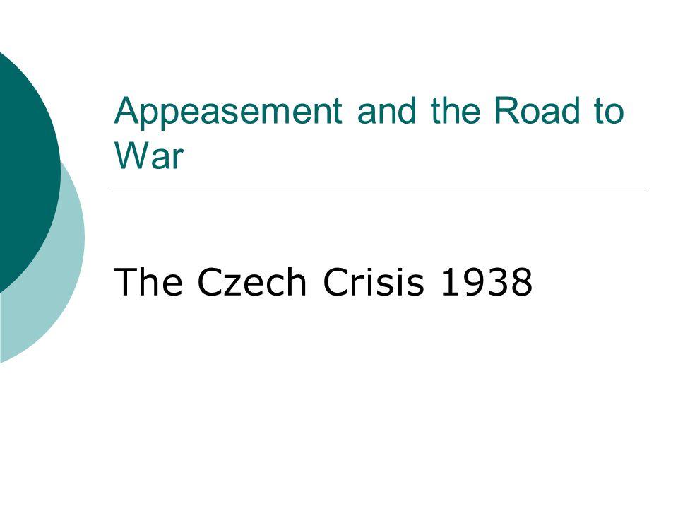 Britain's Attitude to Czechoslovakia  It was not an area of vital British interest.