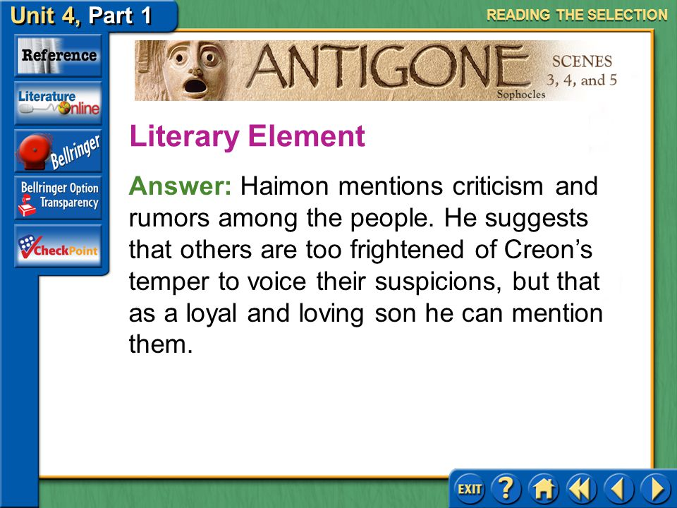 Unit 4, Part 1 Antigone, Scenes 3, 4, and 5 Tragic Flaw Read the first text highlighted in purple on page 743. How does Haimon manage to suggest that