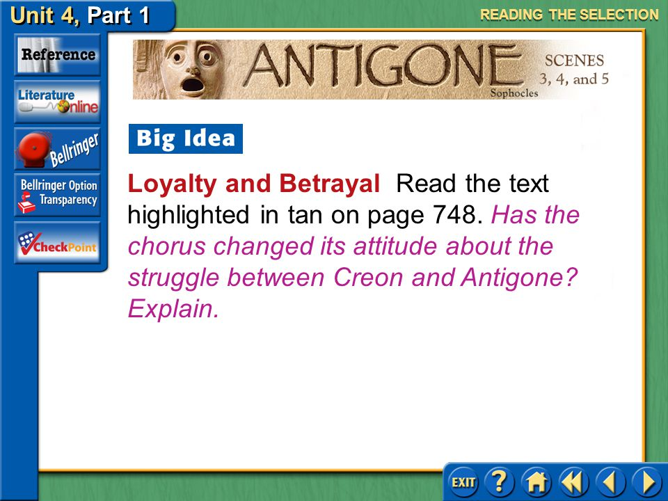 Unit 4, Part 1 Antigone, Scenes 3, 4, and 5 Tragic Flaw Read the text highlighted in purple on page 748. Do you think this statement suggests that Ant