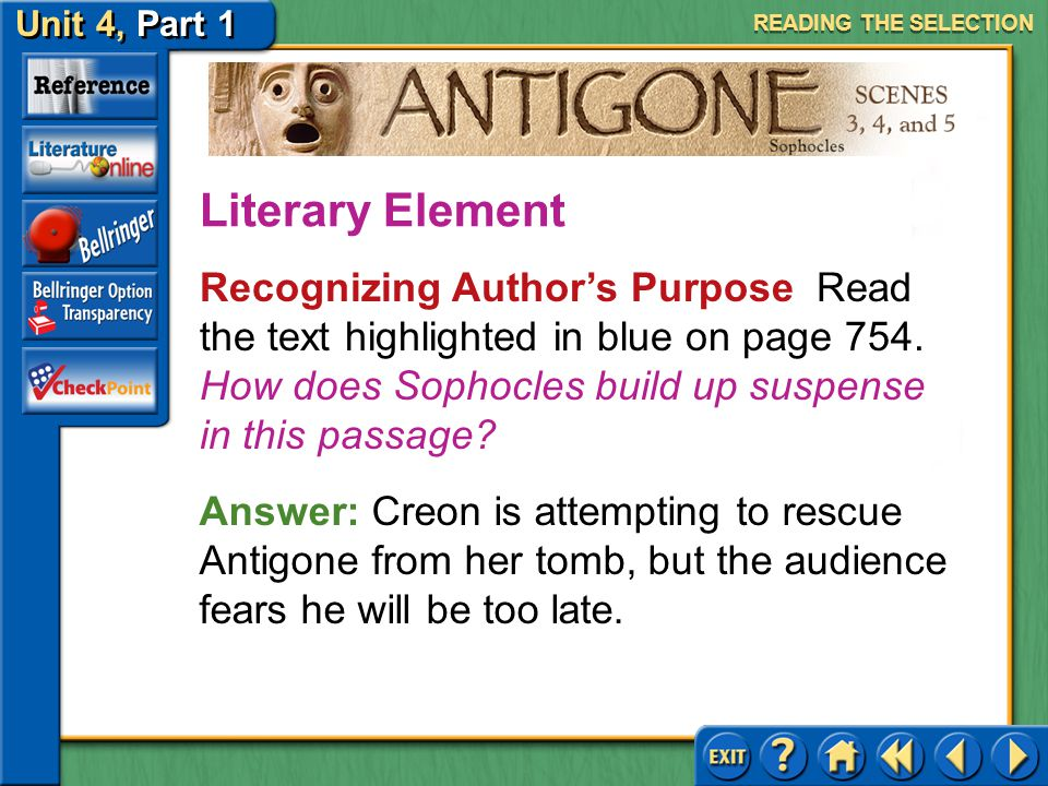 Unit 4, Part 1 Antigone, Scenes 3, 4, and 5 Tragic Flaw Read the text highlighted in purple on page 754. Given what you know of Creon's character, is