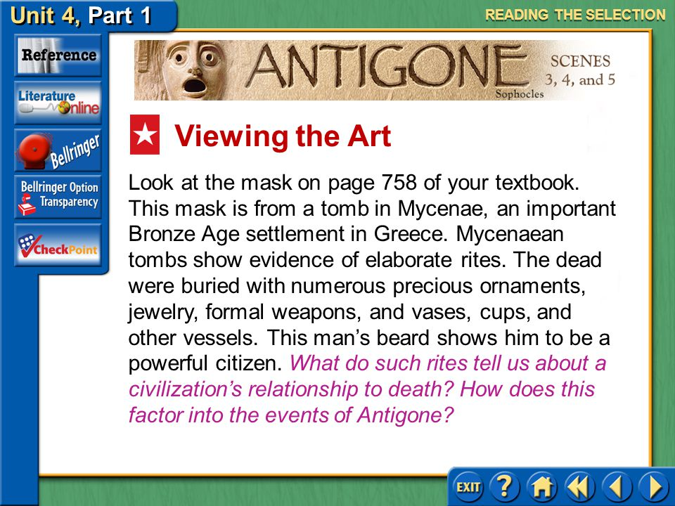 Unit 4, Part 1 Antigone, Scenes 3, 4, and 5 Tragic Flaw Read the text highlighted in purple on page 758. Why was Creon unable to come to this realizat