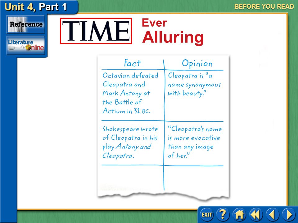 Unit 4, Part 1 TIME: Ever Alluring Ever Alluring Distinguishing fact and opinion requires you to make a distinction between statements that are true,