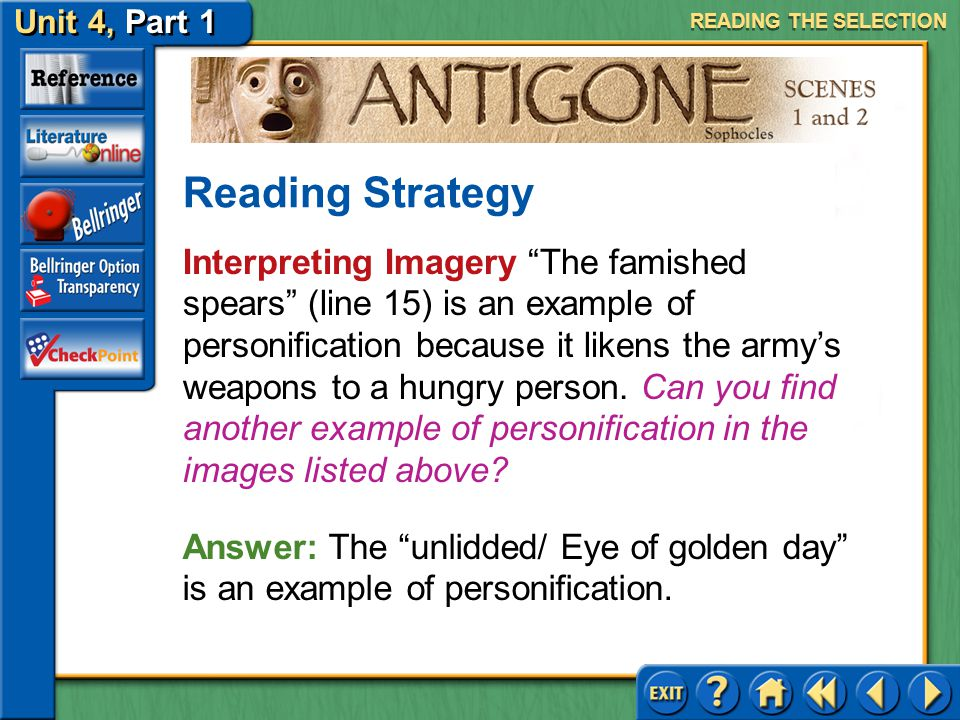 Unit 4, Part 1 Antigone, Scenes 1 and 2 Interpreting Imagery Read the first text highlighted in blue on page 725. What other images describing light c