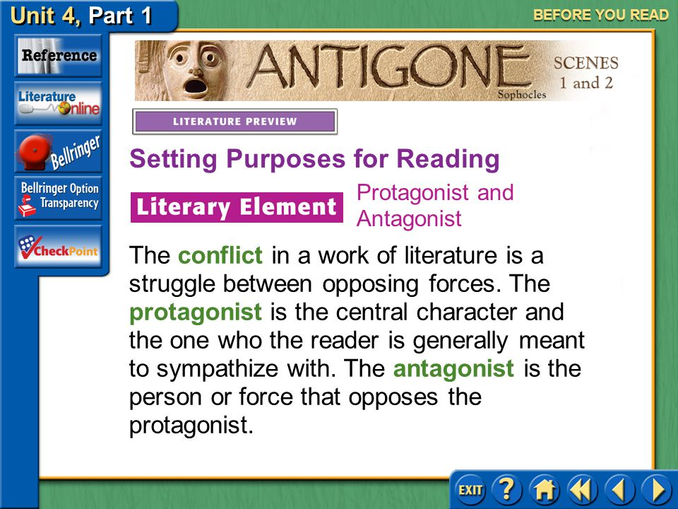 Unit 4, Part 1 Antigone, Scenes 1 and 2 BEFORE YOU READ Although we assume that loyalty is a good thing, loyalty to an unworthy cause may be even wors
