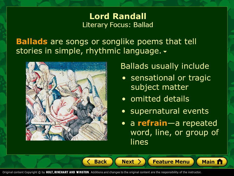 Lord Randall Introducing the Poem In this ballad, Lord Randall has just returned from the forest.