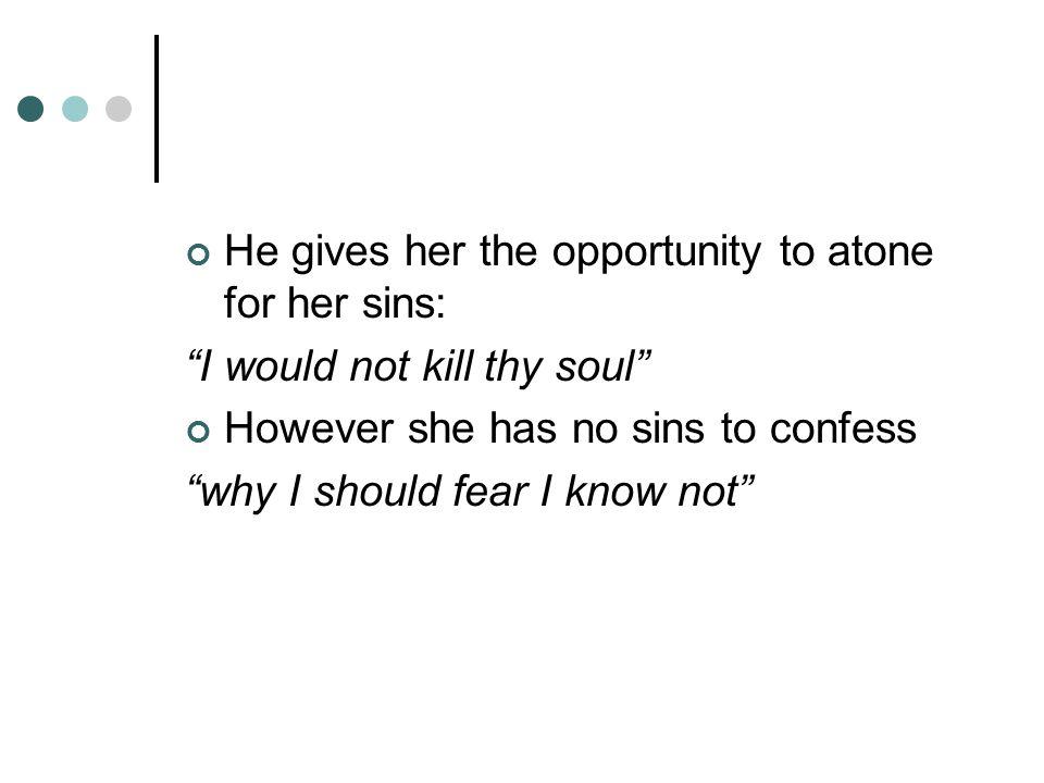 Othello tells her Think on thy sins .