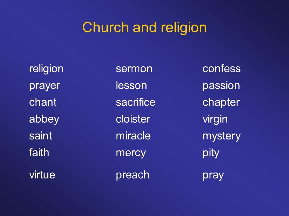Church and religion religionsermonconfess prayerlessonpassion chantsacrificechapter abbeycloistervirgin saintmiraclemystery faithmercypity virtuepreachpray