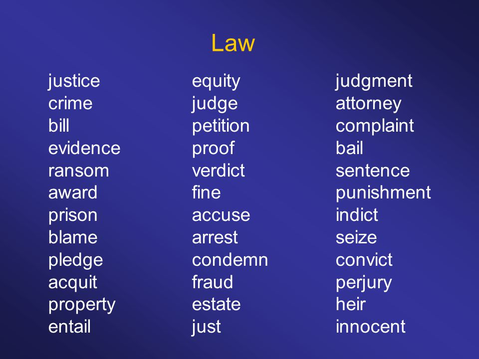 Law justiceequityjudgment crimejudgeattorney billpetitioncomplaint evidenceproofbail ransomverdictsentence awardfinepunishment prisonaccuseindict blam
