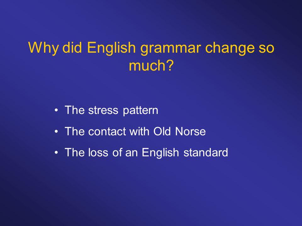 Why did English grammar change so much.