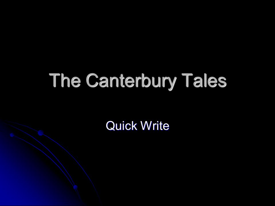 The Canterbury Tales Quick Write