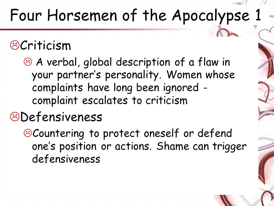 Four Horsemen of the Apocalypse 1  Criticism  A verbal, global description of a flaw in your partner's personality.