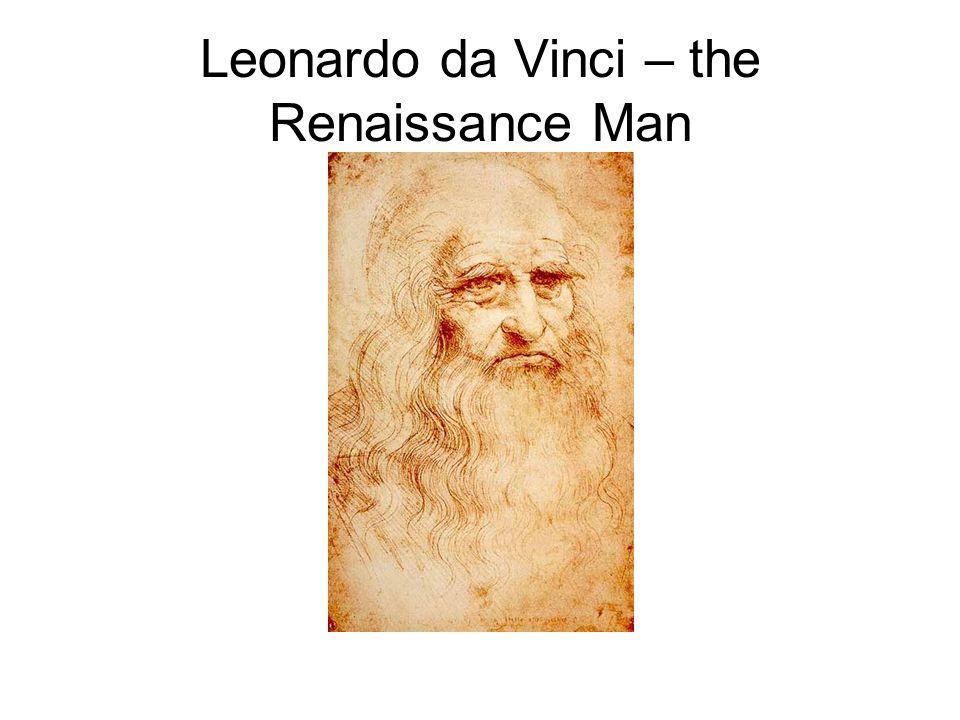 Leonardo da Vinci – the Renaissance Man