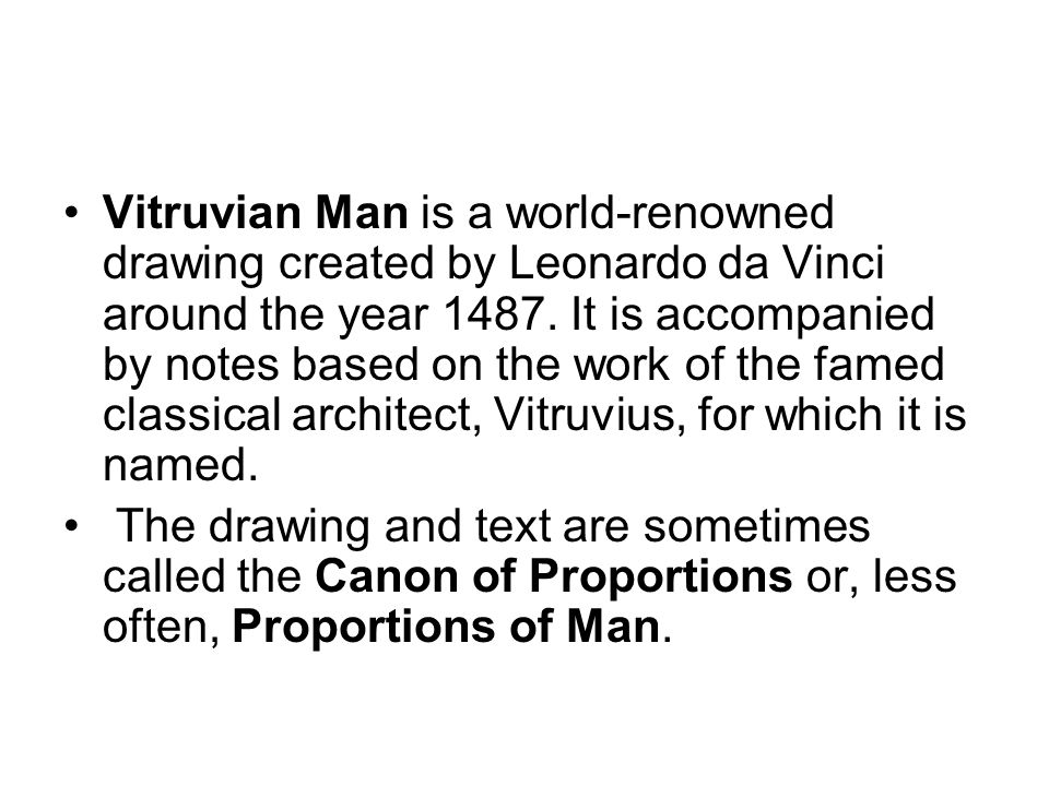 Vitruvian Man is a world-renowned drawing created by Leonardo da Vinci around the year 1487.