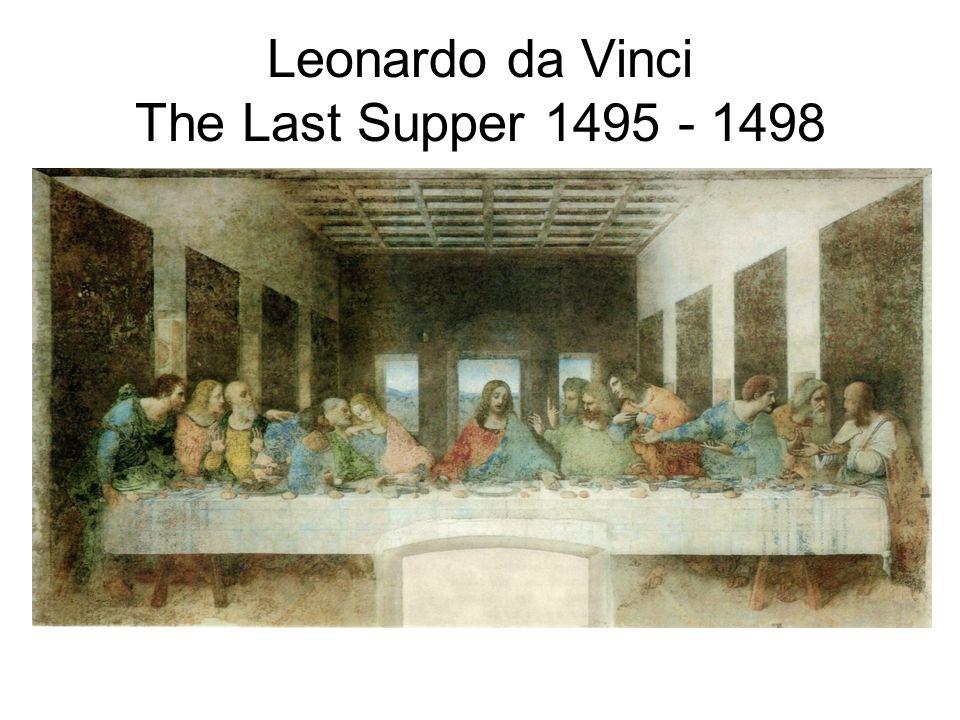 Leonardo da Vinci The Last Supper 1495 - 1498