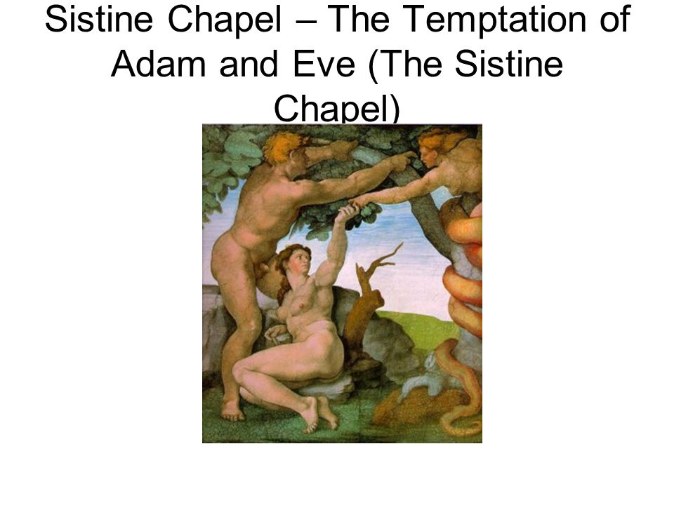 Sistine Chapel – The Temptation of Adam and Eve (The Sistine Chapel)