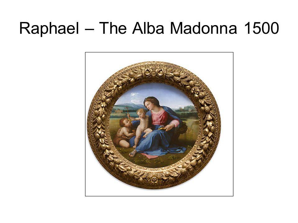 Raphael – The Alba Madonna 1500